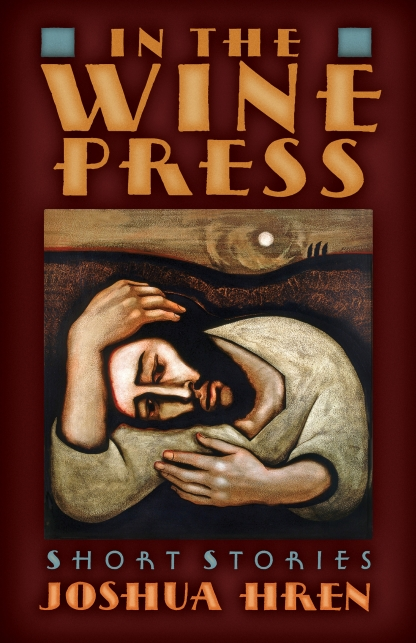 Joshua Hren's In The Wine Press: 'Not for Radical Autonomy But For Communion and Transcendence'